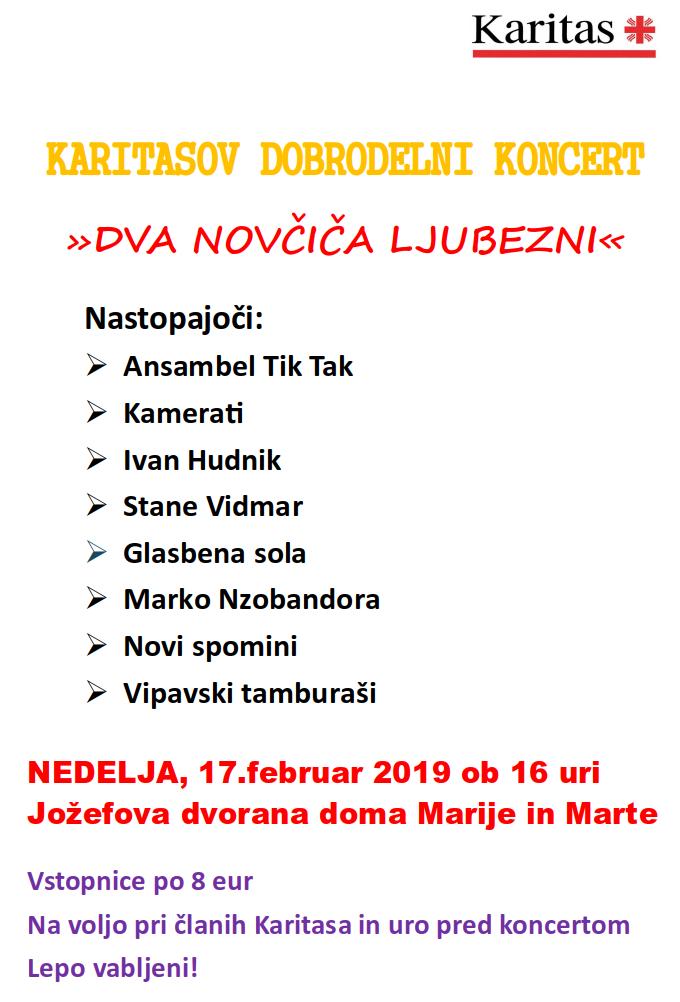 Župnijska Karitas Dolnji Logatec pripravlja dobrodelni koncert z geslom »dva novčiča« upanja, 17.2.2019 ob 16 uri v Jožefovi dvorani doma Marije in Marte v Logatcu.