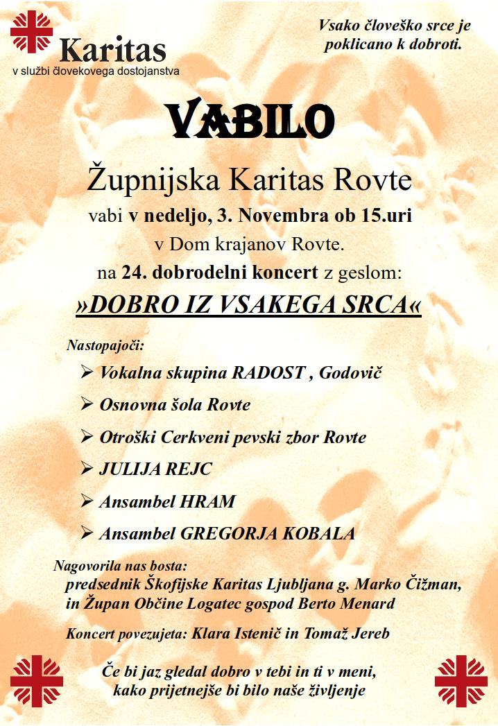 Župnijska Karitas Rovte vabi v nedeljo, 3. Novembra ob 15.uri v Dom krajanov Rovte. na 24. dobrodelni koncert z geslom: »DOBRO IZ VSAKEGA SRCA«