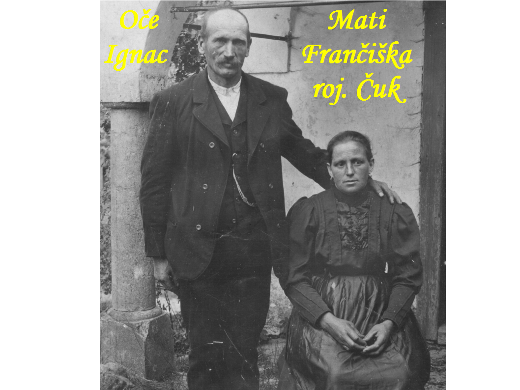 Oče Ignac Hladnik in Mati Frančiška rojena Čuk