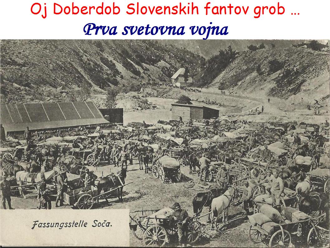 Prva svetovna vojna - Oj Doberdob Slovenskih fantov grob …