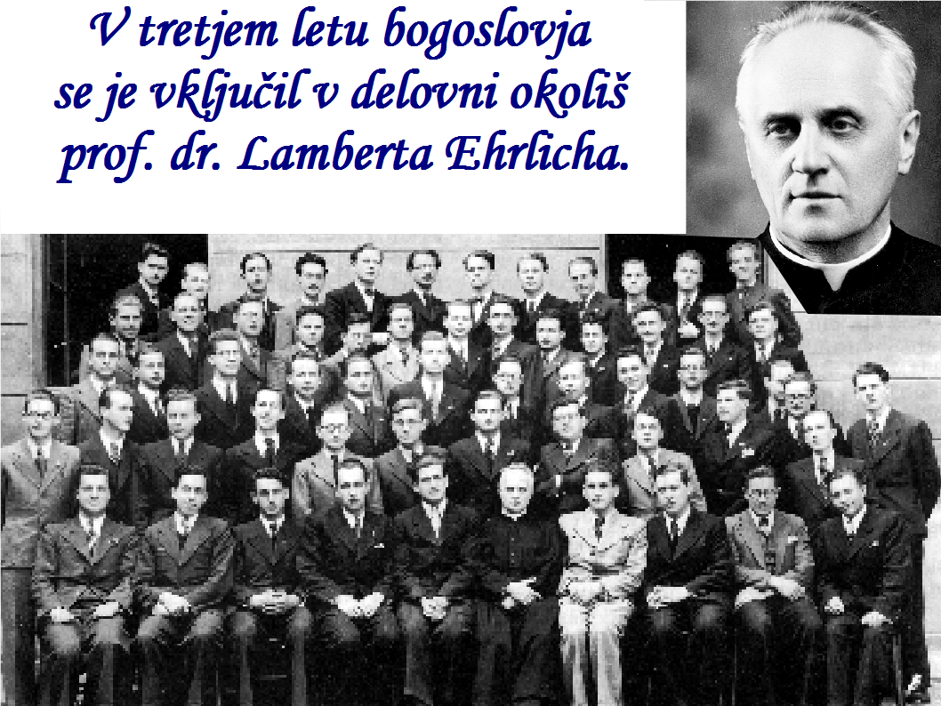 V tretjem letu bogoslovja  se je vključil v delovni okoliš  prof. dr. Lamberta Ehrlicha.
