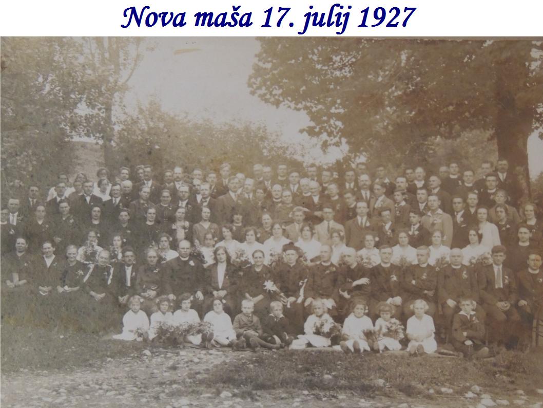 Nova maša 17. julij 1927,  Govornik na novi maši je bil France Gabrovšek, prezbiter asistens pa stric gospod Janez Hladnik. Za geslo si je izbral: »Glej, prihajam, da izvršim Tvojo voljo.«