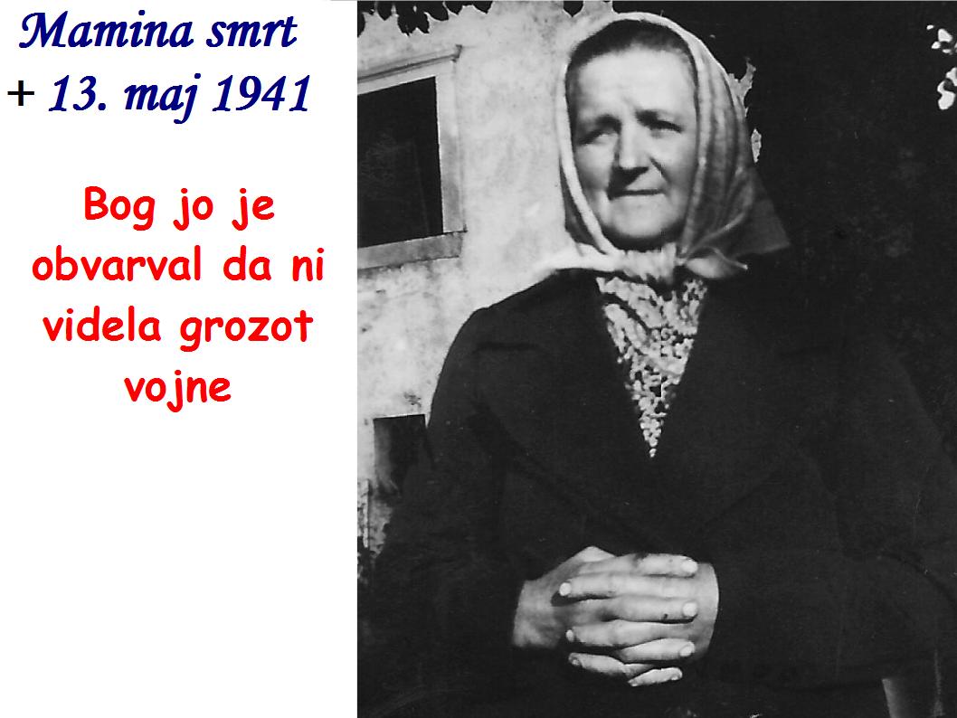 Mati Janeza Hladnik umrla + 13. maj 1941, Bog jo je obvarval da ni videla grozot vojne