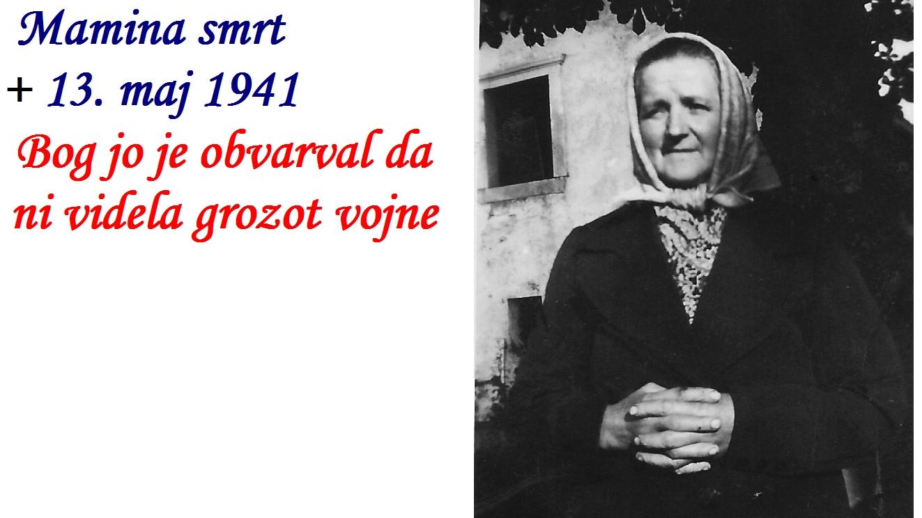 V mesecu oktobru izve za smrt svoje matere, ki je umrla 14. maja 1941.